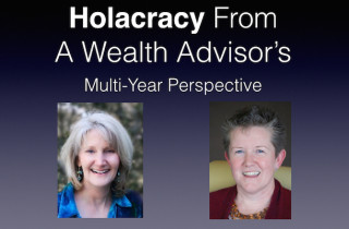Gayle Colman and Anna McGrath Discuss Holacracy Implemenation